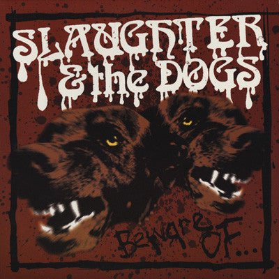 SLAUGHTER & the DOGS - 'Beware Of...' LP