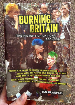 BURNING BRITAIN: The History of UK Punk 1980–1984 Book