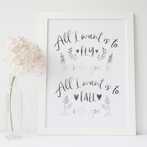 All I Want Is To Fly With You - PRINTS279