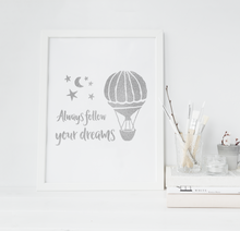 Load image into Gallery viewer, Always Follow Your Dreams - PRINTS279