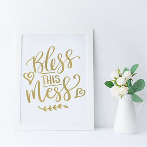 Bless This Mess - PRINTS279