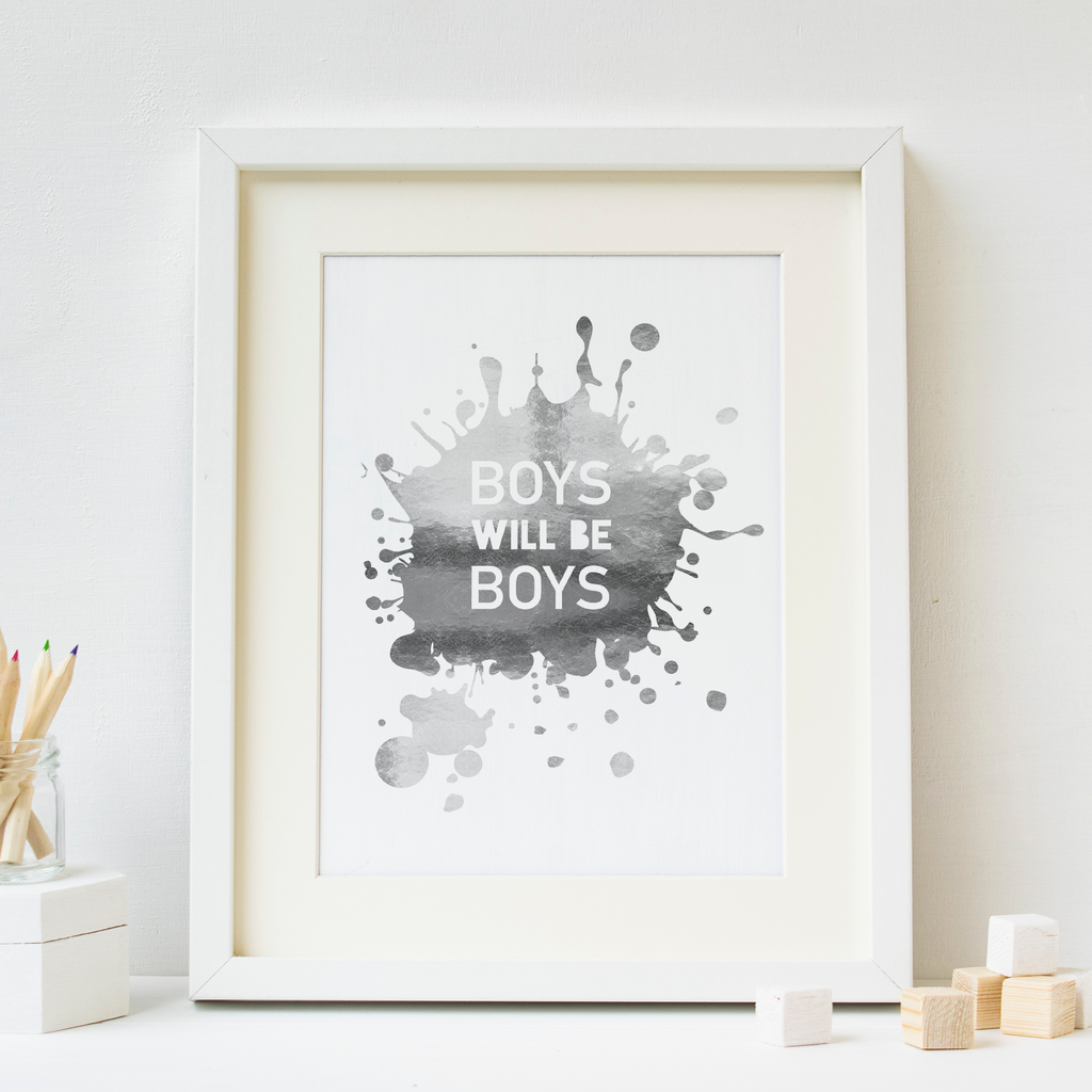 Boys Will Be Boys - PRINTS279