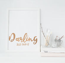 Load image into Gallery viewer, Darling Just Own It - PRINTS279