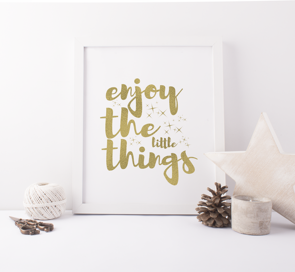 Enjoy The Little Things - PRINTS279