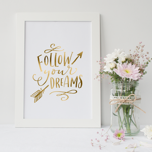 Follow Your Dreams - PRINTS279