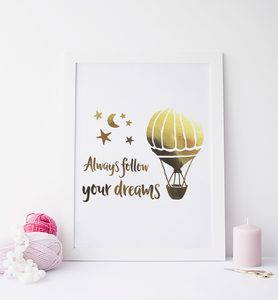 Always Follow Your Dreams - PRINTS279
