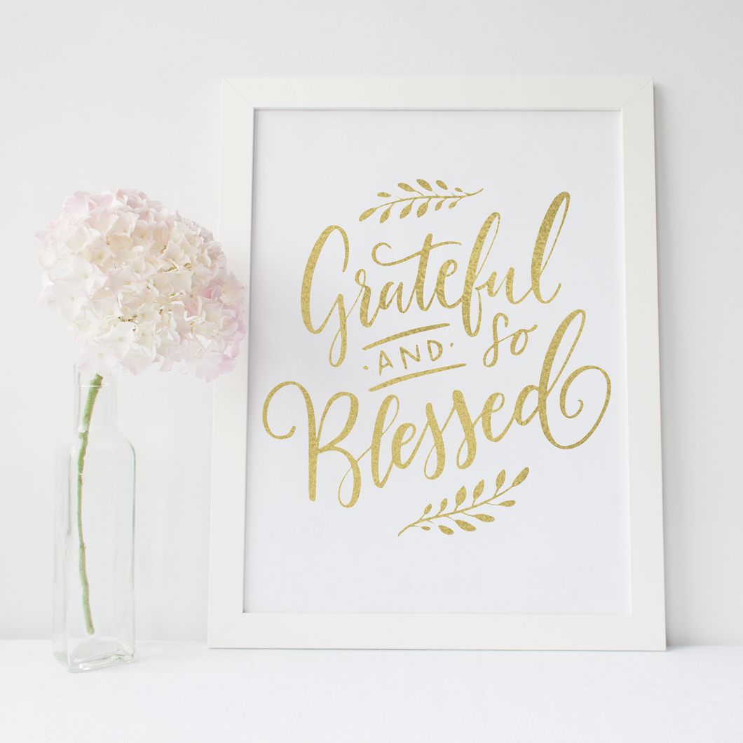 Grateful And So Blessed - PRINTS279
