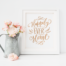 Load image into Gallery viewer, Happily Ever Home - PRINTS279