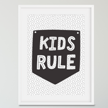 Load image into Gallery viewer, Kids Rule - PRINTS279