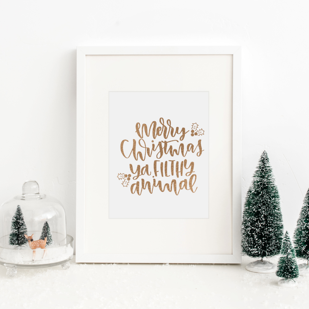 Merry Christmas Ya Filthy Animal - PRINTS279