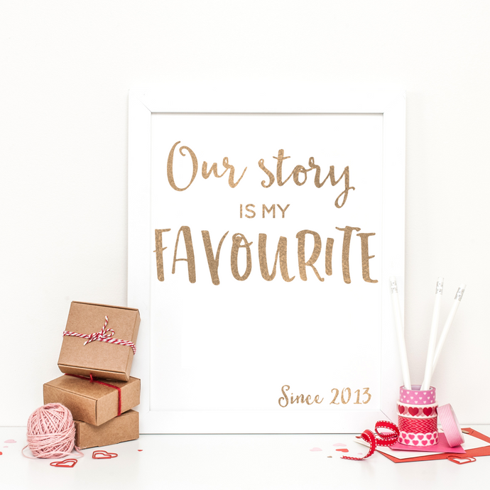 Our Story Is My Favourite - PRINTS279