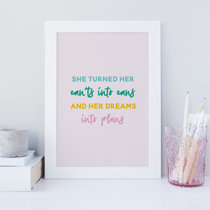 She Turned Her Can'ts Into Cans - PRINTS279