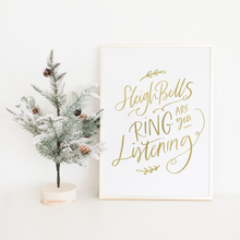 Load image into Gallery viewer, Sleigh Bells Rings Are You Listening - PRINTS279