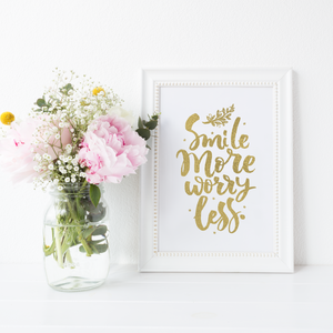 Smile More Worry Less - PRINTS279