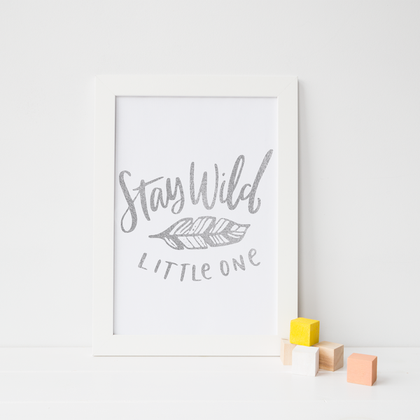 Stay Wild Little One - PRINTS279