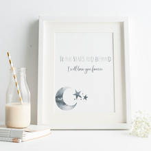 Load image into Gallery viewer, To The Stars and Beyond I Will Love You Forever - PRINTS279