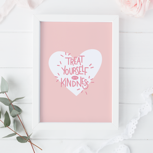 Treat Yourself With Kindness