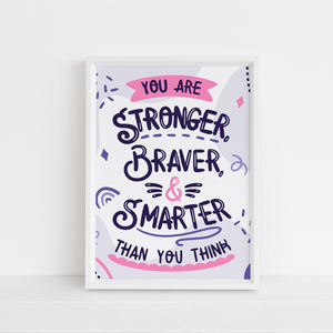 You Are Stronger Braver and Smarter Than You Think