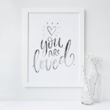 Load image into Gallery viewer, You Are Loved - PRINTS279