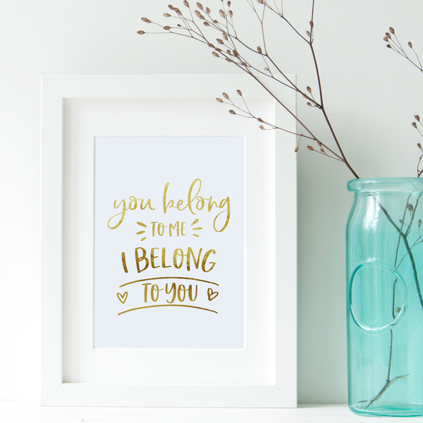 You Belong To Me - PRINTS279