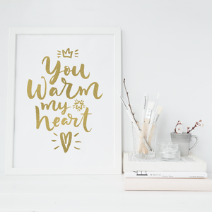 You Warm My Heart - PRINTS279