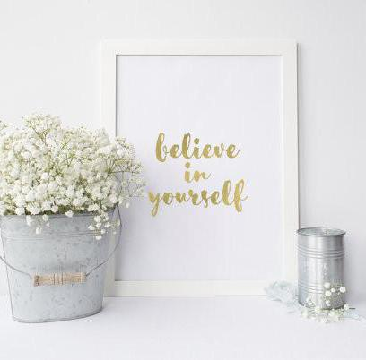 Believe In Yourself - PRINTS279