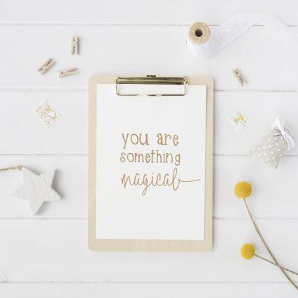 You Are Something Magical - PRINTS279
