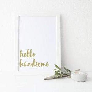 Hello Handsome - PRINTS279