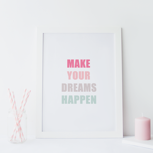 Make Your Dreams Happen - PRINTS279