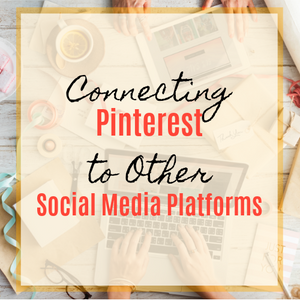 Connecting Pinterest to Other Social Media