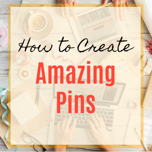 Creating Amazing Pins for Pinterest