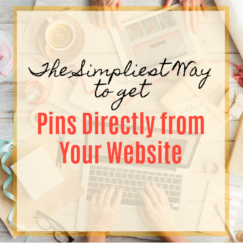 The Simpliest Way to Get Pins Directly from Your Website!