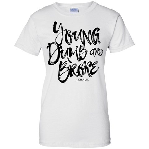 Young Dumb & Broke Ladies' T-Shirt