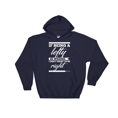 I Don't Want To Be Right Hoodie
