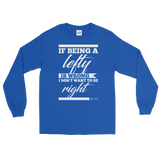 I Don't Want To Be Right Long Sleeve T-Shirt