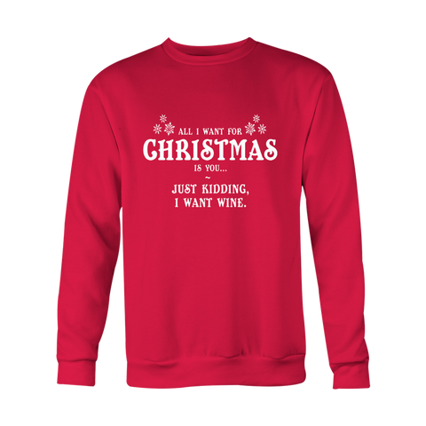 All I Want For X-Mas Is You Sweatshirt