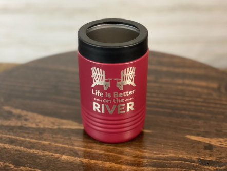 Life is Better on the River Insulated Koozies