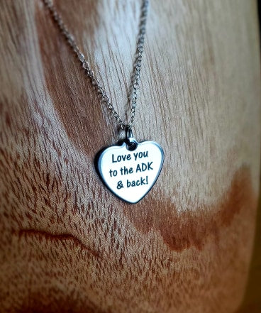 Love You To The ADK Necklace