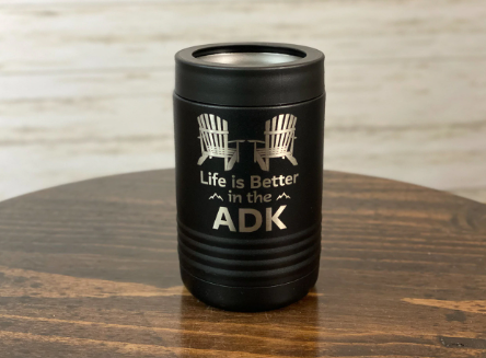 Life is Better in the ADK Insulated Koozies