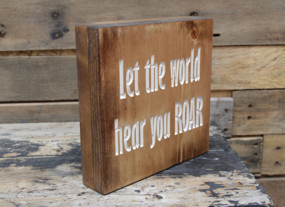 Let the world hear you ROAR