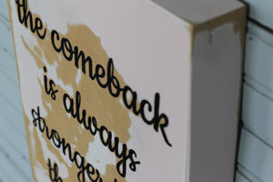 Copy of the comeback is stronger than the setback