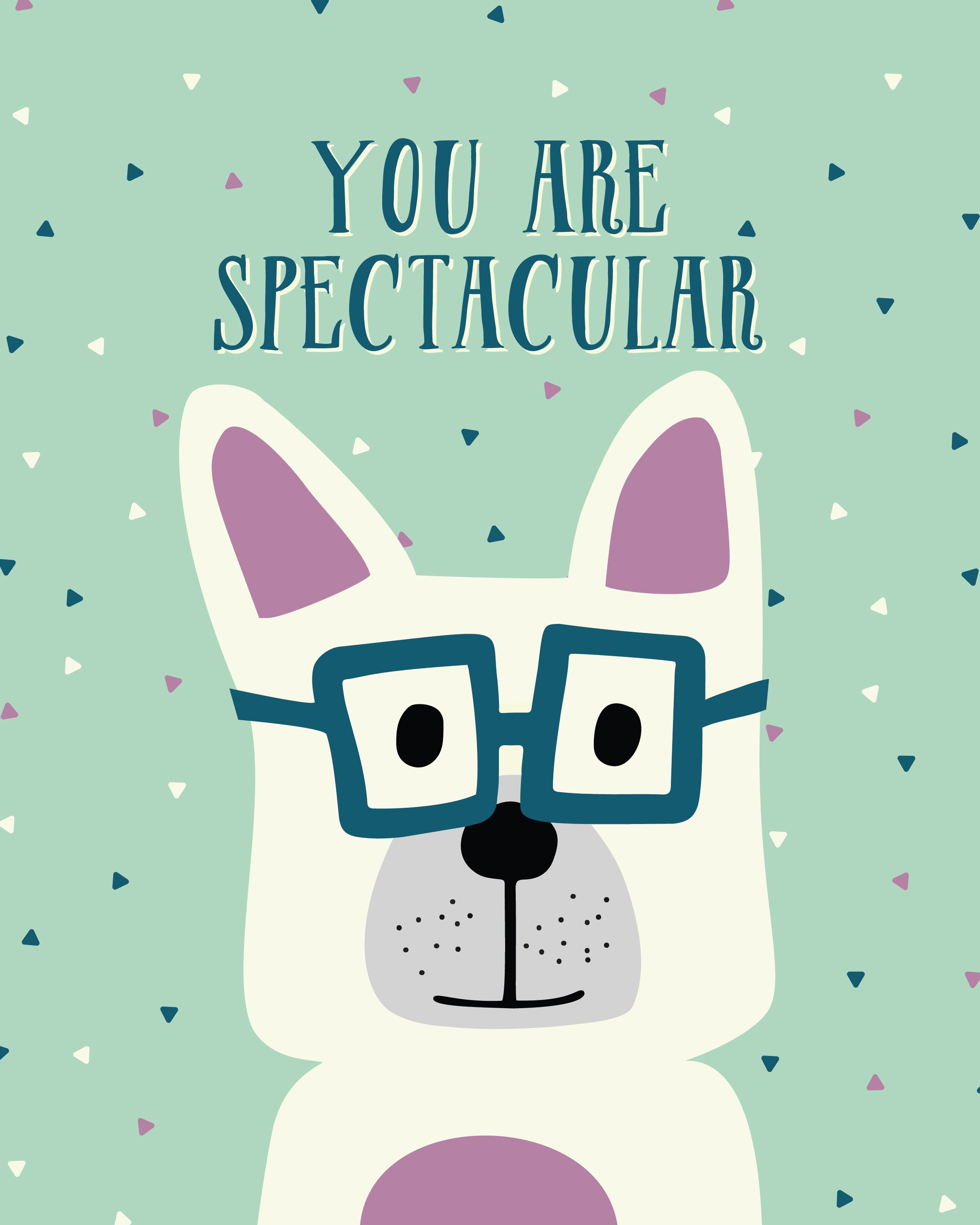 You Are Spectacular Dog in Glasses Free Printable