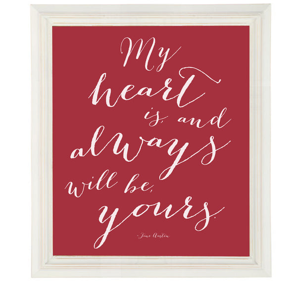 My Heart Is and Always Will Be Yours Print from Jane Austen Love Quote