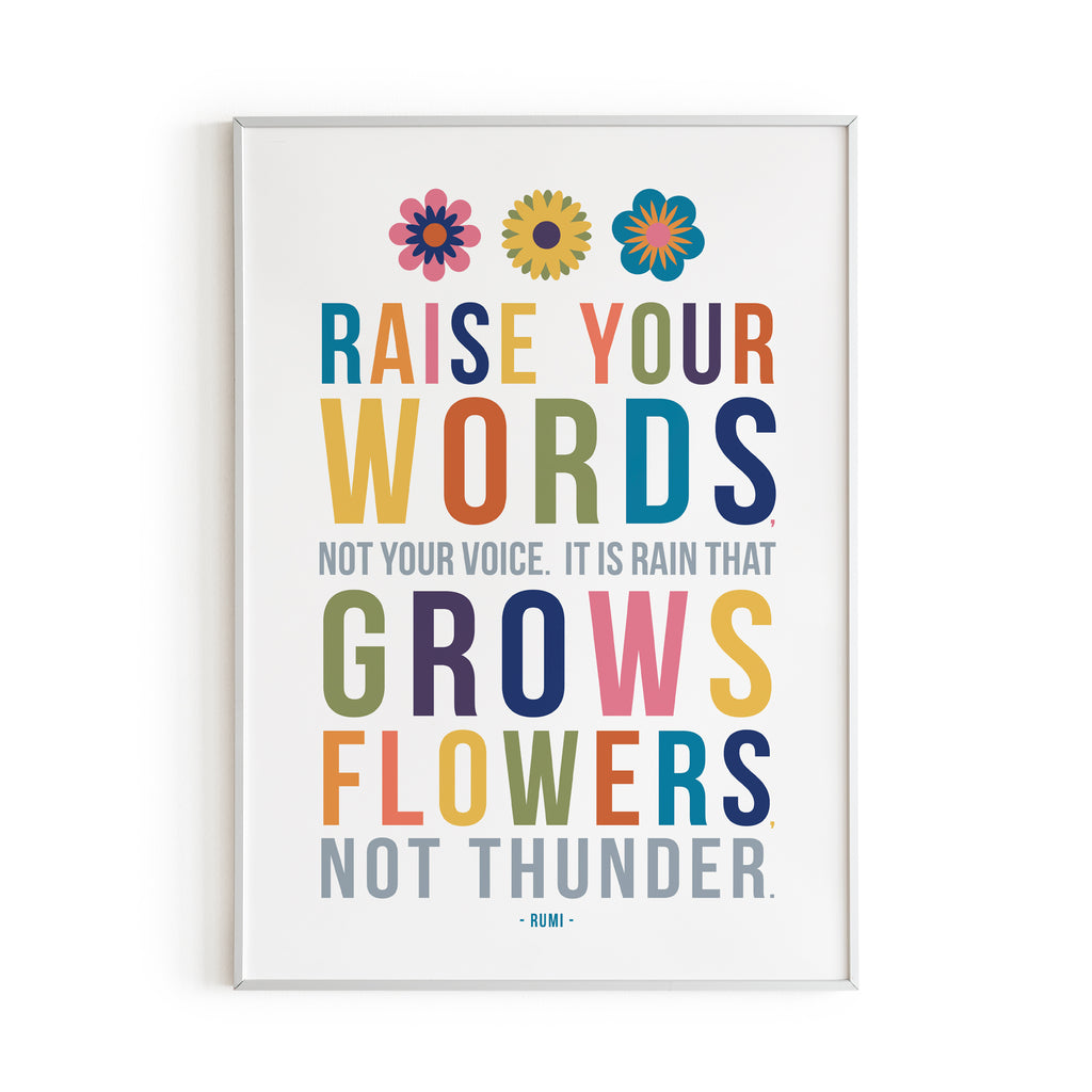 Raise Your Words Not Your Voice Rumi Quote Art Print for Kids Room Decor
