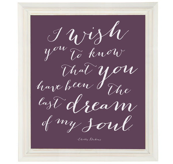 Charles Dickens Love Quote Art Print The Last Dream of My Soul