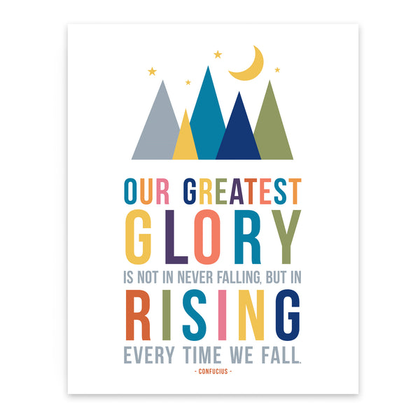 Our greatest glory is not in never falling, but in rising every time we fall - Confucius quote art for kids