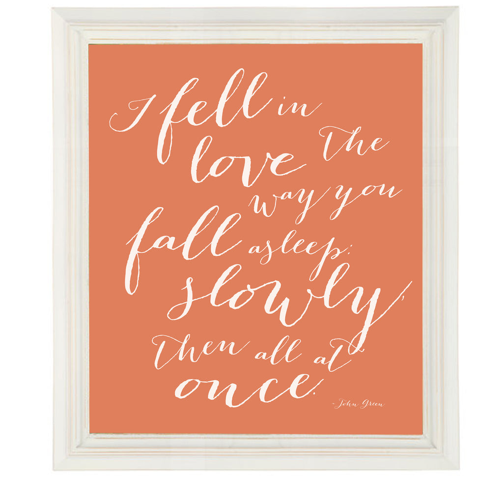 I fell in love the way you fall asleep sign | John Green Love Quote Art