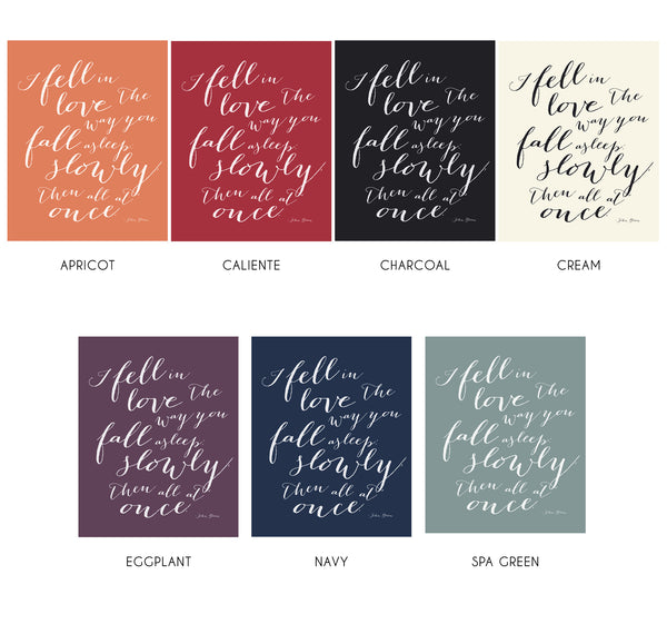 I Fell in Love the Way You Fall Asleep Sign with Custom Color Options