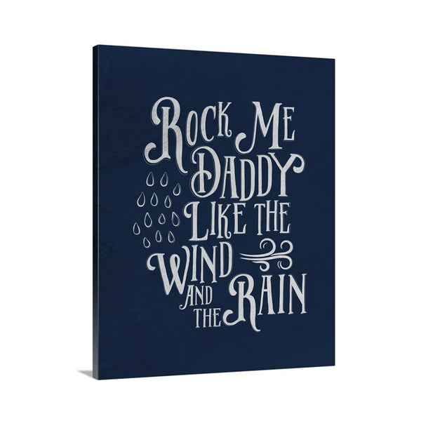 Canvas art of Rock Me Daddy Like the Wind and the Rain