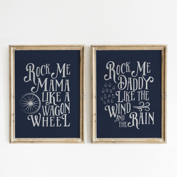 Nursery Print Set of 2 featuring Rock Me Mama like a Wagon Wheel and Rock Me Daddy Like the Wind and the Rain